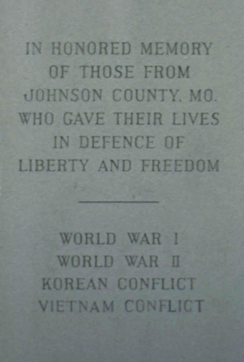 In Honored Memory of Those From Johnson County, MO. Who Gave Their Lives in Defence of Liberty and F